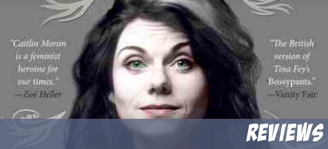 Review: Caitlin Moran's